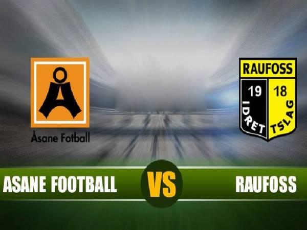 Nhận định bóng đá Raufoss vs Asane, 23h00 ngày 25/05